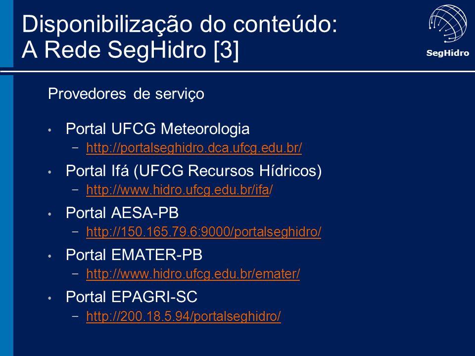 Disponibilização do conteúdo: A Rede SegHidro [3]